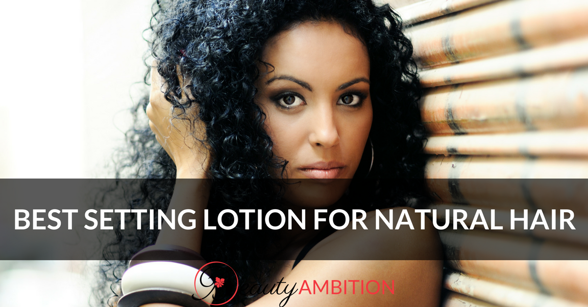 Best Setting Lotion For Natural Hair