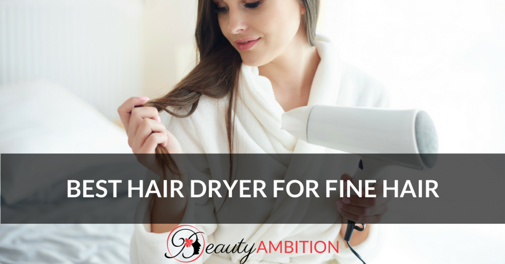 Best Hair Dryer For Fine Hair